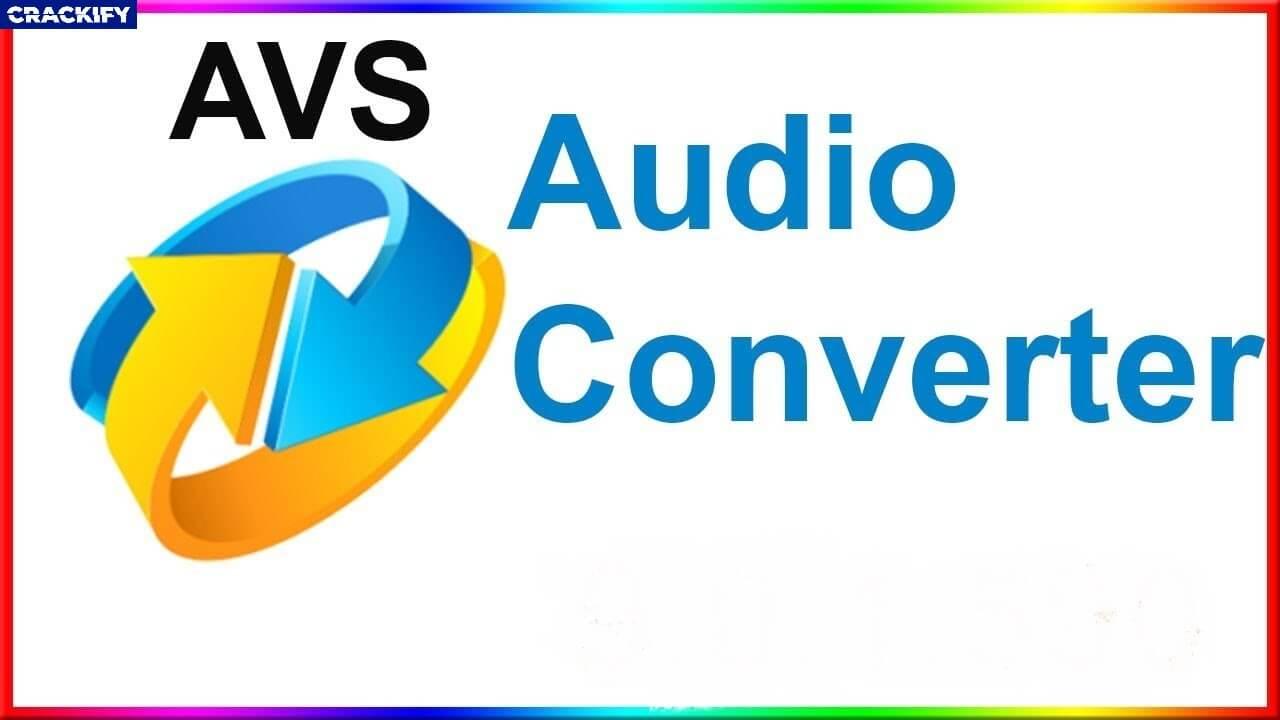 AVS Audio Converter 9 Crack Free Download