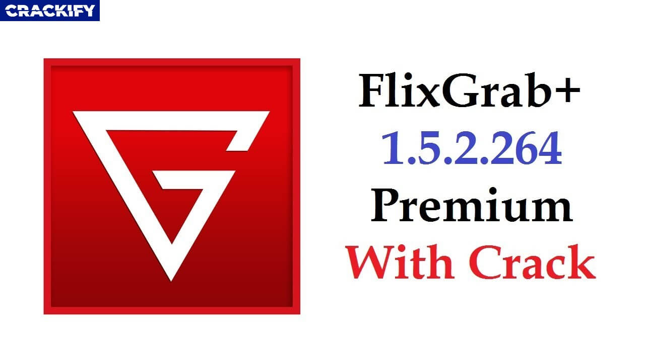 FlixGrab+ Premium 1.5.2.276 Crack Free Download